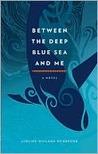Between the Deep Blue Sea and Me by Lurline Wailana McGregor