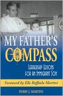 My Father's Compass: Leadership Lessons for an Immigrant Son