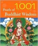 1,001 Pearls of Buddhist Wisdom by Desmond Biddulph