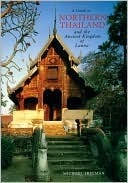 Guide To Northern Thailand And The Ancient Kingdom Of Lanna