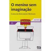 O Menino Sem Imaginação by Carlos Eduardo Novaes