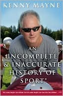 An Incomplete and Inaccurate History of Sport by Kenny Mayne
