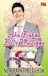 Aku Bukan Billy Milligan by Norhayati Berahim