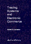Trading Systems and Electronic Commerce by Robert B.  Johnston