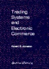 Trading Systems and Electronic Commerce