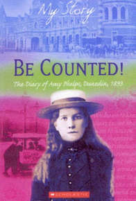Be Counted! The Diary Of Amy Phelps, Dunedin, 1893