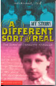 A different sort of real : the diary of Charlotte McKenzie, Melbourne 1918-1919