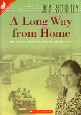 A long way from home : the diary of Lillian Glenmore, Warkworth, 1943