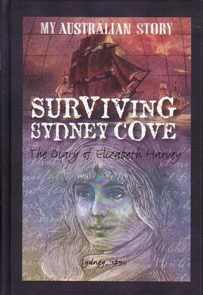 Surviving Sydney Cove: The Diary of Elizabeth Harvey, Sydney, 1790