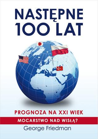 Następne 100 lat: Prognoza na XXI wiek