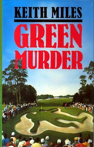 Green Murder Alan Saxon 3 By Keith Miles