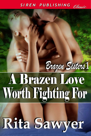 a-brazen-love-worth-fighting-for