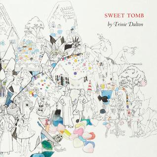 Sweet Tomb by Trinie Dalton