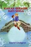 Kakak-Beradik Hati Singa by Astrid Lindgren