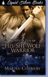 His She-Wolf Warrior (Wulf's Den, #5)