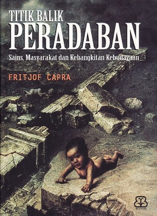 Titik Balik Peradaban by Fritjof Capra