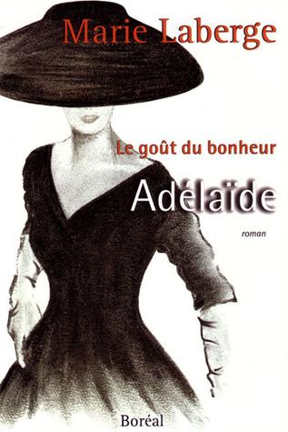 Adélaïde (Le goût du bonheur, #2)
