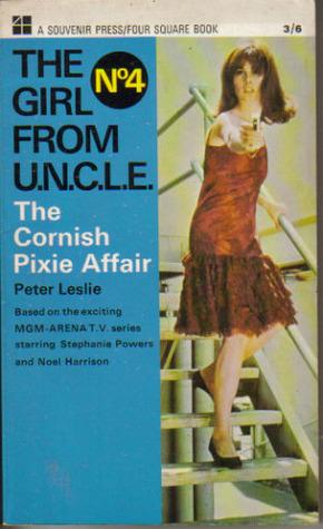 The Cornish Pixie Affair: Girl From U.N.C.L.E.