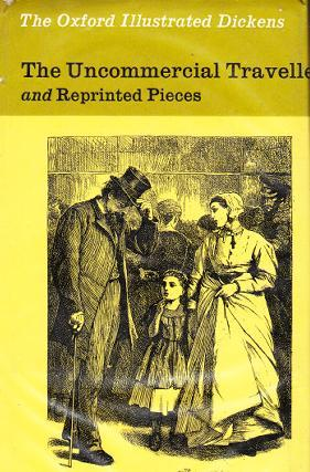 The Uncommercial Traveller and Reprinted Pieces by Charles Dickens