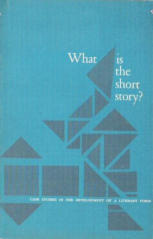 What is the short story? Case Studies in the Development of a Literary Form