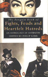 The Penguin Book of Fights, Feuds and Heartfelt Hatreds: An Anthology of Antipathy