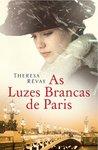 As Luzes Brancas de Paris by Theresa Révay