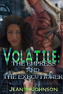 Volatile: The Empress and the Executioner