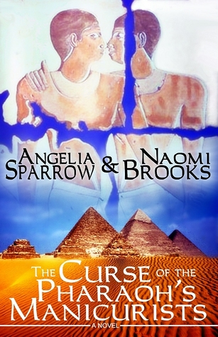 The Curse of the Pharaoh's Manicurists by Angelia Sparrow