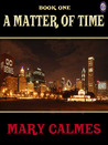 A Matter of Time Book I by Mary Calmes