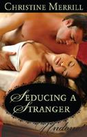 Seducing a Stranger by Christine Merrill