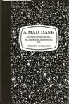 A Mad Dash (Introspective Exhortations and Geographical Considerations 2008)