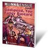 Hijinks Ensue Vol. 1: Godspeed, You Fancy Bastard