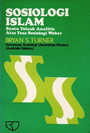 Sosiologi Islam: Suatu Telaah Analitis atas Tesa Sosiologi Weber