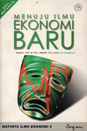Matinya Ilmu Ekonomi, Jilid 2: Menuju Ilmu Ekonomi Baru