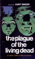 The Plague of the Living Dead and More Tales of the Uncanny