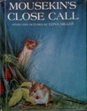 Mousekin's Close Call (Mousekin, #9)