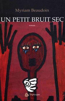 Un Petit Bruit Sec: Roman