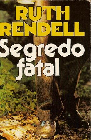Segredo Fatal by Ruth Rendell