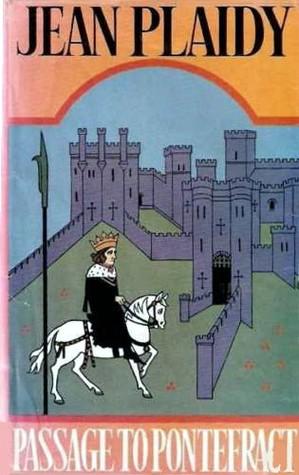 Passage to Pontefract (Plantagenet Saga, #10)