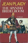 The Spanish Bridegroom (Tudor Saga, #10)