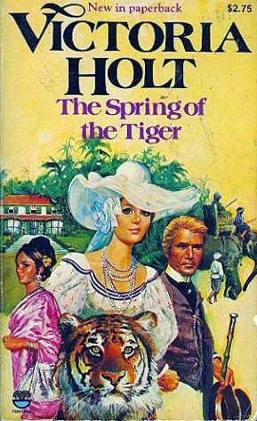 The Spring of the Tiger by Victoria Holt