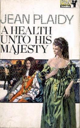 A Health Unto His Majesty (Stuart Saga, #5) by Jean Plaidy