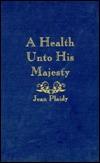 A Health Unto His Majesty (Stuart Saga, #5; Charles II, #2)