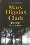 Escondido en las sombras by Mary Higgins Clark