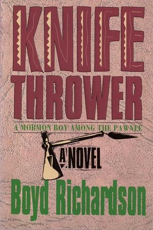 Knife Thrower: a Mormon boy among the Pawnee