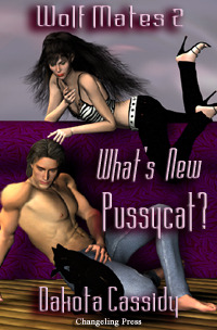 What's New, Pussycat? (Wolf Mates, #2)