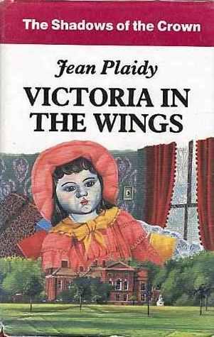 Victoria in the Wings (Georgian Saga, #1...