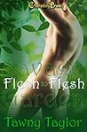 Flesh to Flesh (Savage Garden, #1)