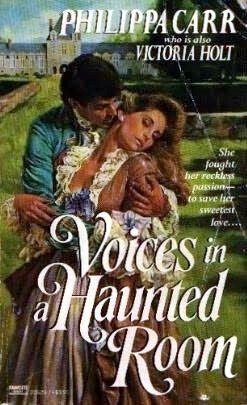 Voices in a Haunted Room by Philippa Carr