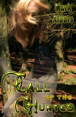 Call of the Hunted by Mark Alders